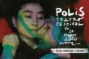 #laculturanonsiferma. POLIS Teatro Festival online