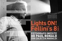 """Romania – """"Lights on! Fellini's 8 ½ - Fotografii inedite de Paul Ronald"""""""