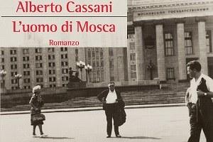 Alberto Cassani, L'uomo di Mosca