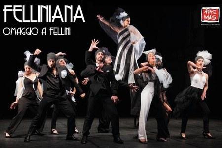 """Prima assoluta di """"Felliniana - Omaggio a Fellini"""" di Artemis Danza"""